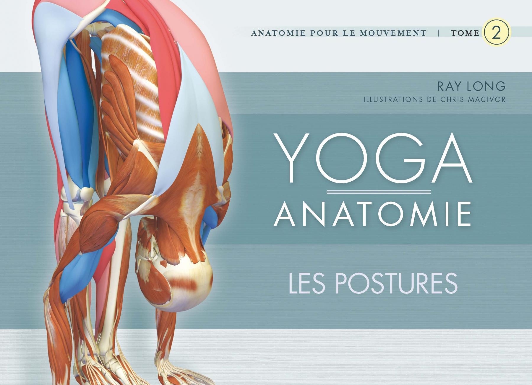 LIVRE - Yoga anatomie tome 2 - les postures