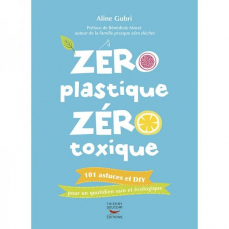 Zéro Plastique , Zéro Toxique  - Edition Thierry Souccar .
