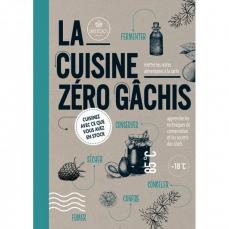 La Cuisine Zéro Gachis - Editions Thierry Souccar