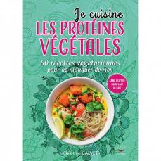 Je cuisine les protéines végétales -