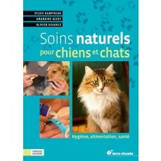 Soins naturels pour chiens et chats  Hygiène, alimentation, santé - 144 pages - 15 x 21.5