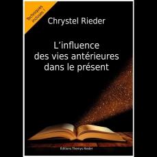 """Livre """"L'influence des vies antérieures dans le présent"""" de Chrystel Rieder"""