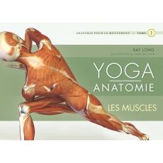 LIVRE - Yoga anatomie tome 1 - les muscles