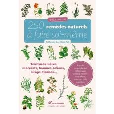 250 remèdes naturels à faire soi-même - 304 pages - 16 x 24