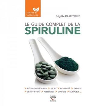 Le guide complet de la spiruline de Brigitte Karleskind