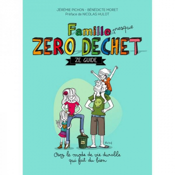 Famille ( presque) zéro déchet - Edition Thierry Souccar