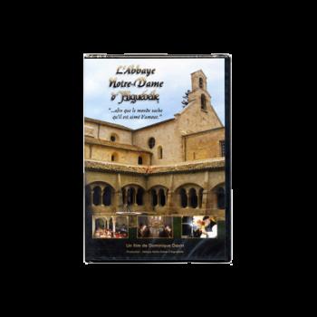 """L'Abbaye Notre-Dame d'Aiguebelle-""""afin que le monde sache qu'il est aimé d'amour"""