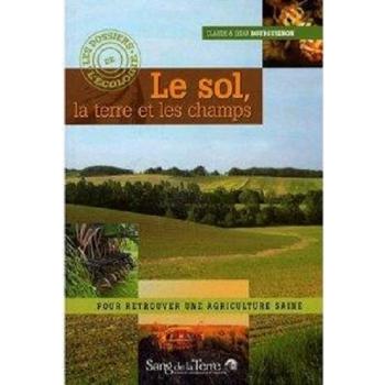 LIVRE - Le sol  la terre et les champs