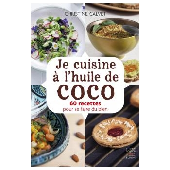 LIVRE - Je cuisine a l'huile de coco