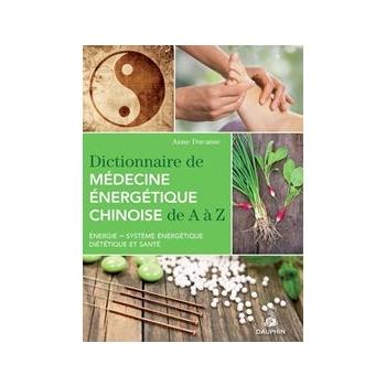 LIVRE - Dictionnaire de médecine énergétique chinoise