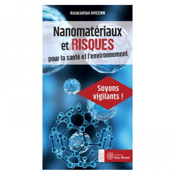 Nanomatériaux et risques pour la santé et l'environnement - Association AVICENN
