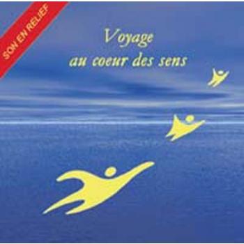 Disque: Voyage Au Cœur Des Sens
