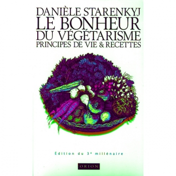"LIVRE - ""Le Bonheur Du Vegetarisme"" - Daniele Starenkyj"