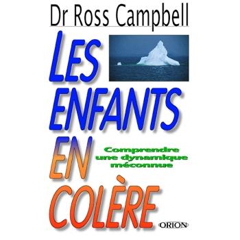 """LIVRE - """"Les Enfants En Colère"""" - Dr Ross Campbell"""