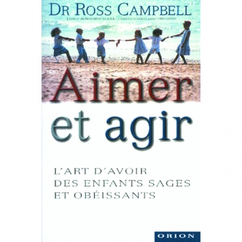 "LIVRE - ""Aimer Et Agir"" - Dr Ross. Campbell"