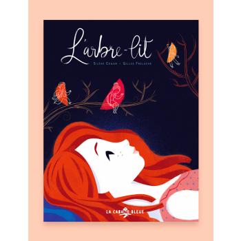 Livre pour enfants - L'arbre-lit, de Silène Edgar et Gilles Freluche