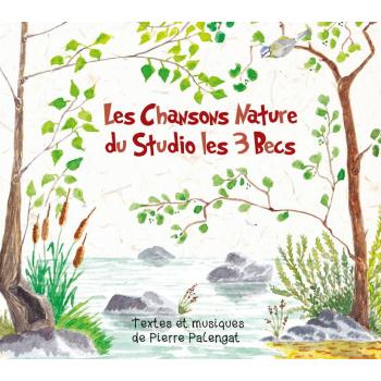 Les Chansons Nature du Studio les 3 Becs