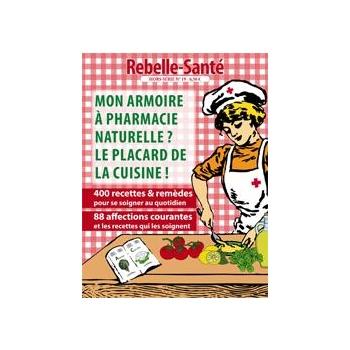 """Hors Série N° 19 """" Mon armoire à pharmacie naturelle ? Le placard de la cuisine ! """""""