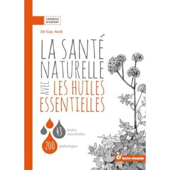 La santé naturelle avec les huiles essentielles - 84 pages - 21 x 21