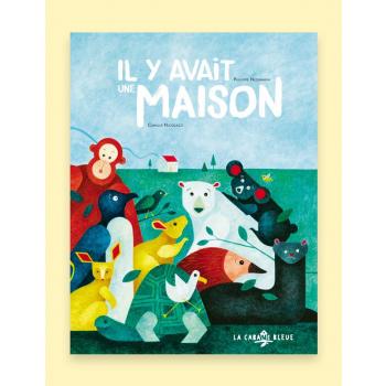 Livre pour enfants - Il y avait une maison, de Philippe Nessmann et Camille Nicolazzi