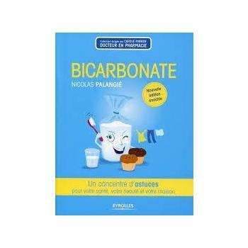 « Bicarbonate : un concentré d'astuces pour votre maison, votre santé, votre beauté ». Editions Eyrolles  196 pages