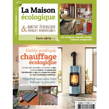 Hors-série Guide pratique du chauffage écologique