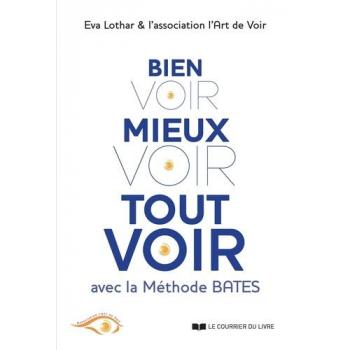 """Livre """"Bien voir, mieux voir, tout voir - Avec la méthode Dr Bates"""" 180 pages"""