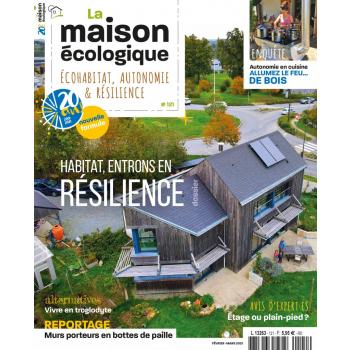 Couverture La Maison écologique n°121 Février-Mars 2021 : Habitat, entrons en résilience