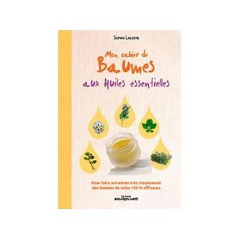 Mon cahier de Baumes aux huiles essentielles