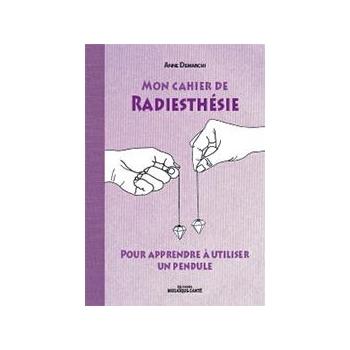 Mon cahier de radiesthésie