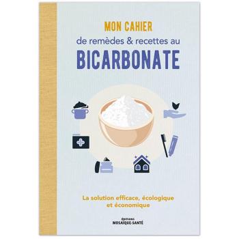 Mon cahier de remèdes & recettes au bicarbonate