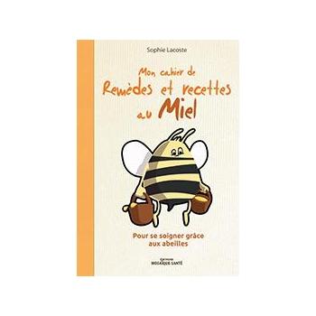 Mon cahier de remèdes et recettes au Miel