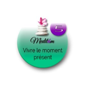 Vivre le moment présent - méditation guidée Mp3 à télécharger