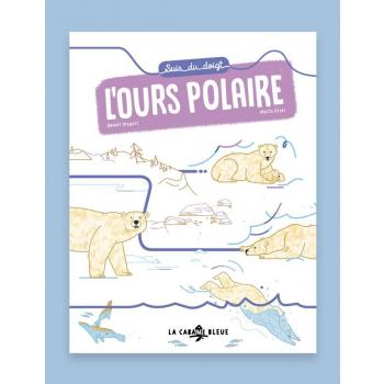 Livre pour enfants Suis du doigt l'ours polaire, de Benoît Broyart et Marta Orzel